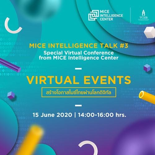 "MICE Intelligence Talk EP.3 : ""VIRTUAL EVENTS: สร้างโอกาสไมซ์ไทยผ่านโลกดิจิทัล"""